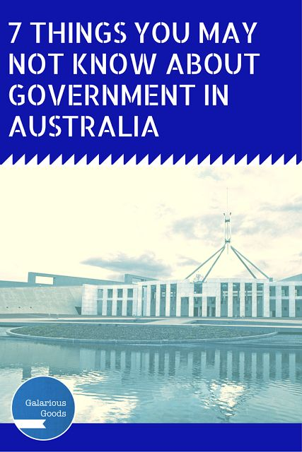 7 Things You May Not Know About Government in Australia - Galarious Goods