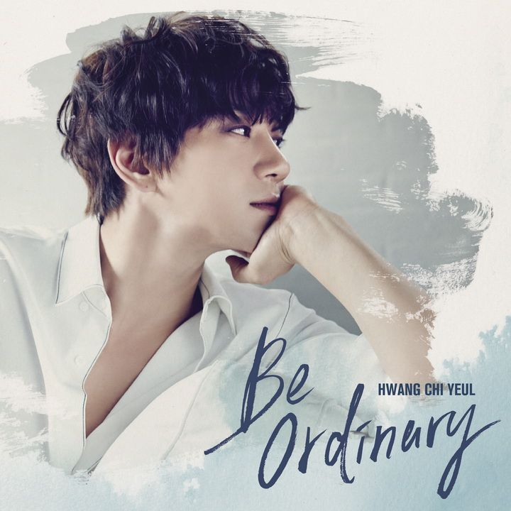 Chiyeul Hwang - Be Ordinary | 2017 Mini Album