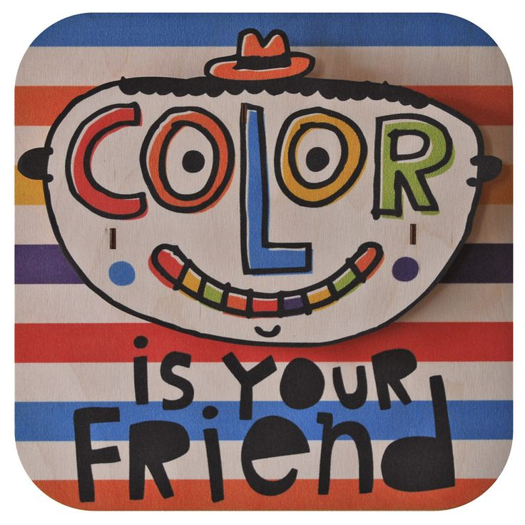 Color is Your Friend. Fun wood wall art from Paul Ocepek with a cool 3D pop out effect.