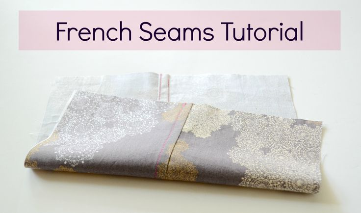 French Seams Tutorial