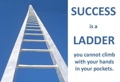 Success is a ladder - what steps are you taking today to be successful?