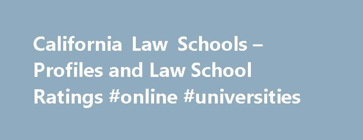California Law Schools – Profiles and Law School Ratings #online #universities http://law.remmont.com/california-law-schools-profiles-and-law-school-ratings-online-universities/  #law schools in california # California Law Schools – Profiles and Law School Ratings California law schools are amongst the finest in the nation. Great California law schools include the four renowned University of California law schools located at Berkeley […]