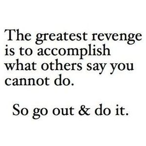 .: Sayings, Life, Inspiration, Quotes, Motivation, Thought, Greatest Revenge