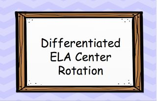 Differentiated ELA Center Rotation