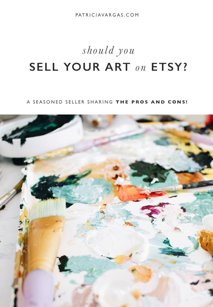 Artist Guide Is It Still Worth Trying To Sell On Etsy In 2018 Patricia Vargas Sell On Etsy Things To Sell Etsy