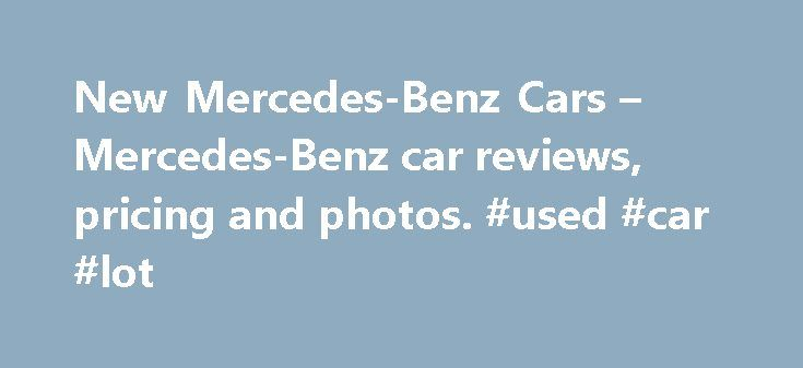 New Mercedes-Benz Cars – Mercedes-Benz car reviews, pricing and photos. #used #car #lot http://autos.remmont.com/new-mercedes-benz-cars-mercedes-benz-car-reviews-pricing-and-photos-used-car-lot/  #mercedes auto # Other Makes Mercedes-Benz Overview Price Range (MSRP): $29,900 (CLA-Class ) to $116,600 (CL-Class ) Mercedes-Benz, the storied German luxury automaker, offers several exciting changes to its 2015... Read more >The post New Mercedes-Benz Cars – Mercedes-Benz car reviews, pricing and…