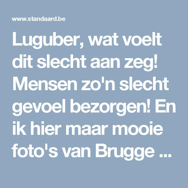 Luguber, wat voelt dit slecht aan zeg! Mensen zo'n slecht gevoel bezorgen! En ik hier maar mooie foto's van Brugge pinnen! Eten met een slecht gevoel en stress is zeer ongezond! Als je eerst al alle borden en prijslijsten daarop nu ook moet controleren geeft dit inderdaad stress! Leuk ontspannen dagje vrijaf-in-Brugge- of vakantiegevoel is dat nu we dit gelezen hebben.