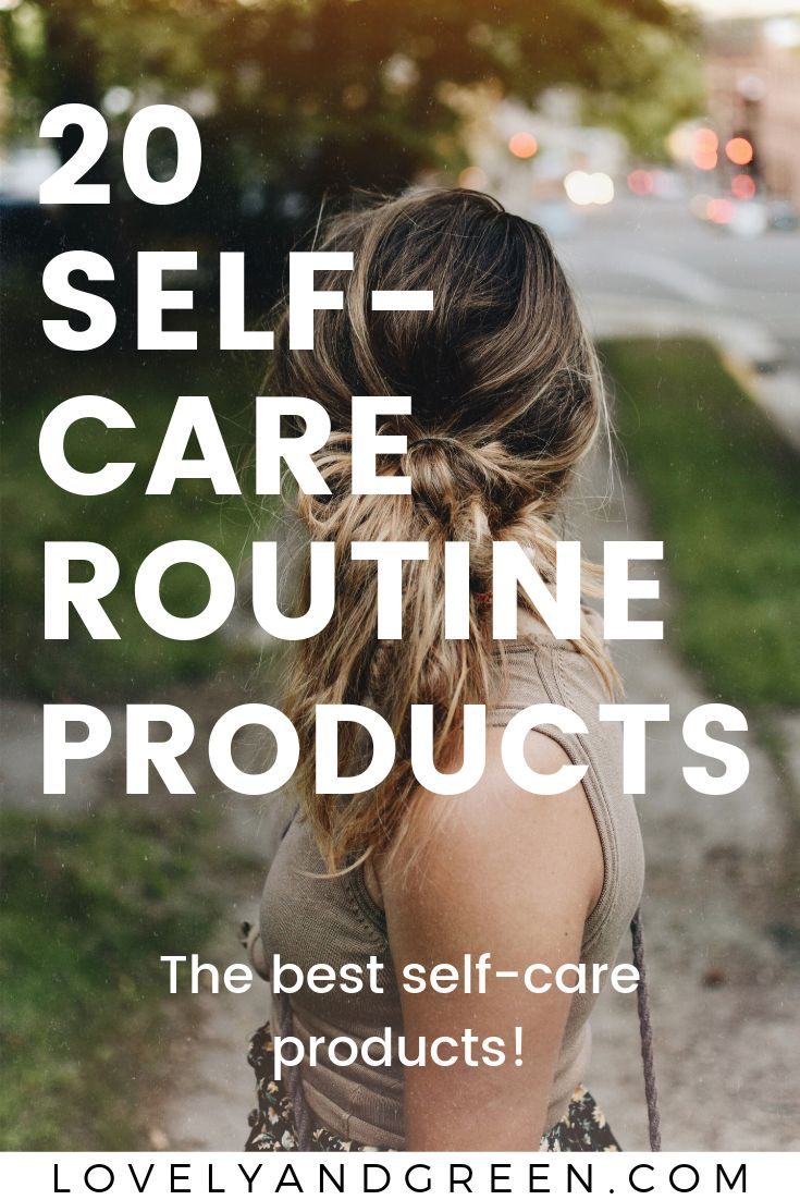 20 of the best products to include in your self-care routine #selfcareroutine #s…