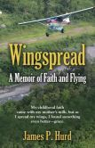 WINGSPREAD: A Memoir of Faith and Flying. Excerpts and Order Form here: http://booklocker.com/books/7785.html