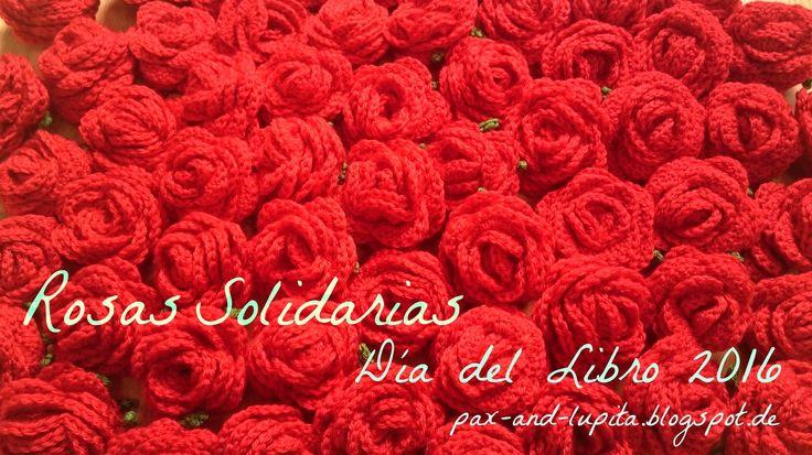 Rosas solidarias de ganchillo 2016 / Gehäkelte solidarische Rosen 2016