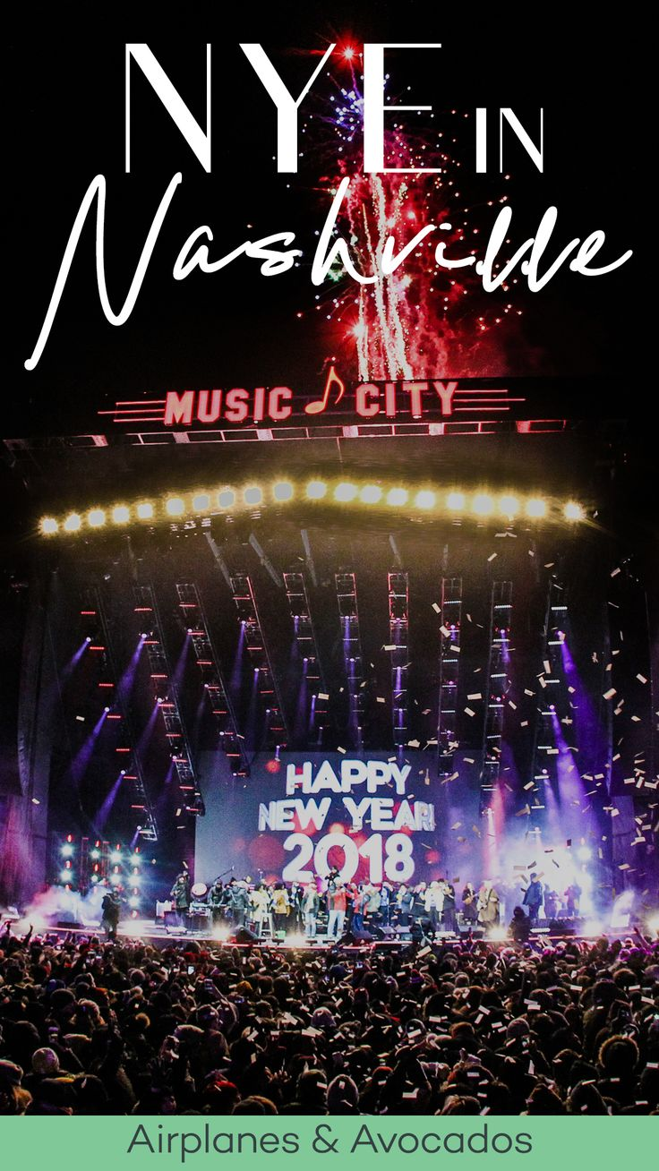 How to Spend New Year's Eve in Nashville, Tennessee How