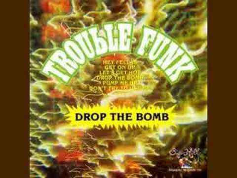 Trouble Funk - Drop The Bomb (1982) drop the boogie bomb :) get on down...