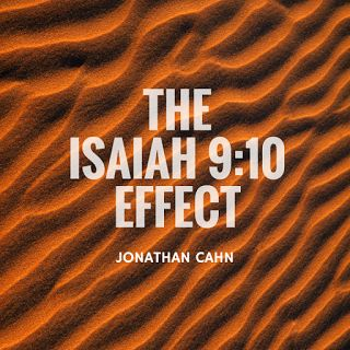 Bible Prophecies Fulfilled: The Isaiah 9:10 Effect