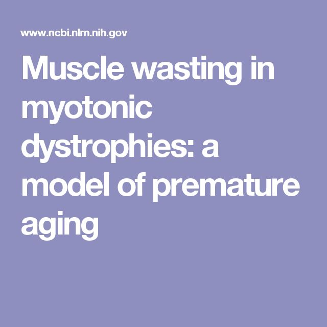 Muscle wasting in myotonic dystrophies: a model of premature aging