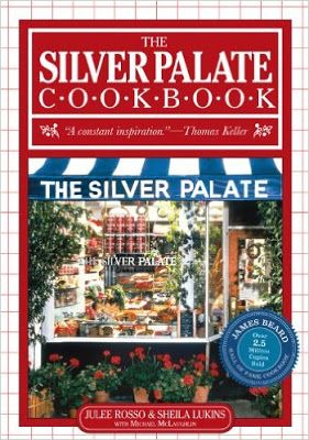 The Silver Palate Cookbook by Julee Rosso & Sheila Lukins