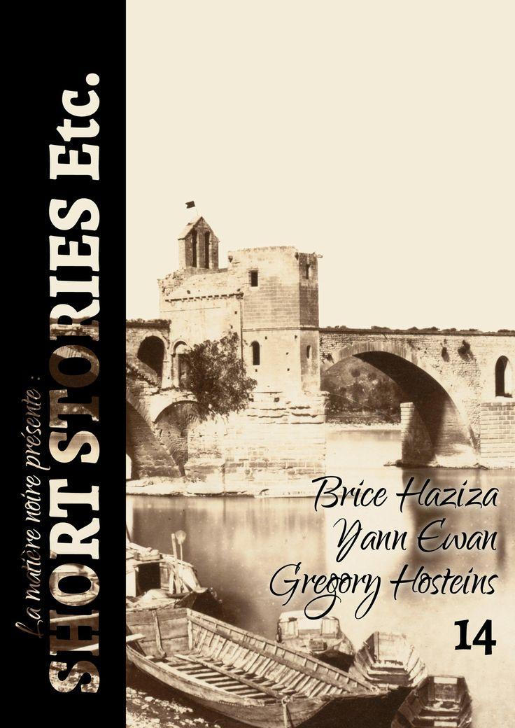 """Avec : """"Conte de fées"""" de Brice Haziza, """"Ar Gazeg Wenn"""" de Yann Ewan et """"Rétroviseur"""" de Grégory Hosteins. http://www.short-stories-etc.com/numero-14/"""