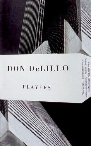 "Don DeLillo, ""Players"". Designed by John Gall."