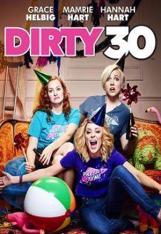 The Dirty 30 izle Türkçe Dublaj