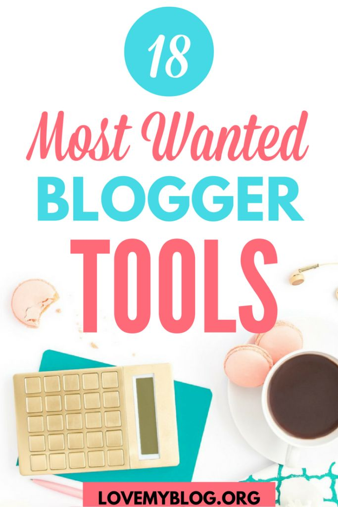 18 Most Wanted Blogger Tools