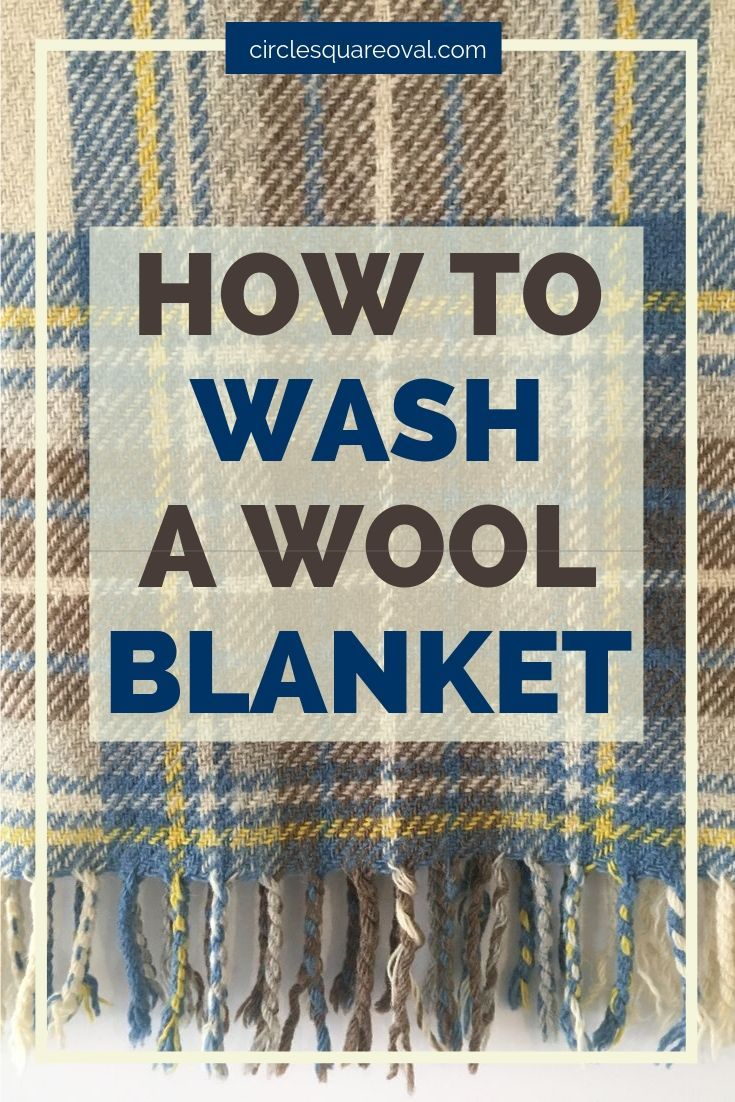 How To Care For A Wool Blanket Circlesquareoval Wool Blanket Washing Wool Blanket Blanket