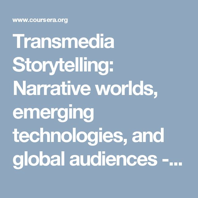 Transmedia Storytelling: Narrative worlds, emerging technologies, and global audiences - UNSW Australia (The University of New South Wales) | Coursera
