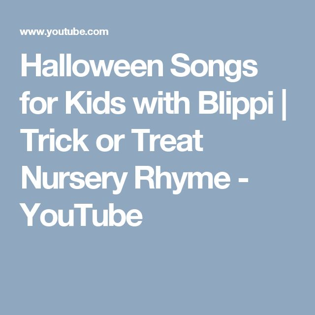 Halloween Songs for Kids with Blippi | Trick or Treat Nursery Rhyme - YouTube