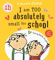 Charlie and Lola I Am Too Absolutely Small for School