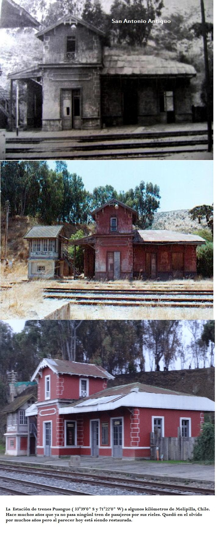 Estación de trenes Puangue (33°39'0'' y 71°22'0'' W) está a algunos kilómetros de Melipilla, Chile. Hace muchos años que ya no pasa ningún tren de pasajeros por sus rieles. Quedó en el olvido por muchos años, pero al parecer, hoy está siendo restaurada.