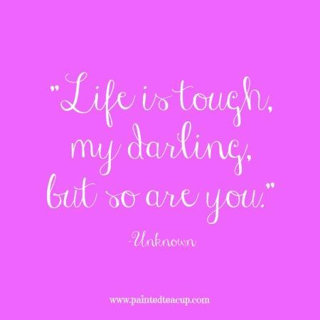 15 Quotes for When You Are Feeling Stressed Out. Life is tough, my darling, but…