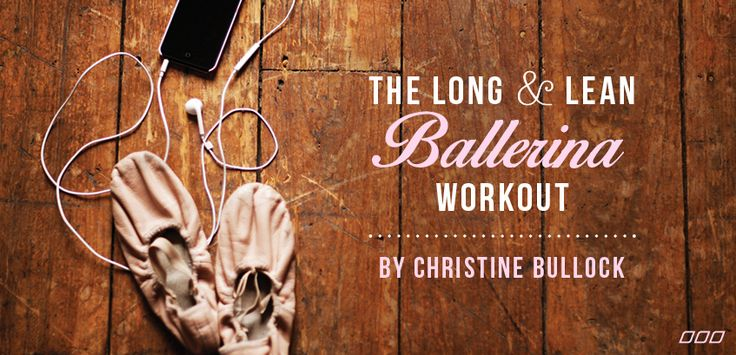 The long & Lean ballerina workout (actually uses ballet)