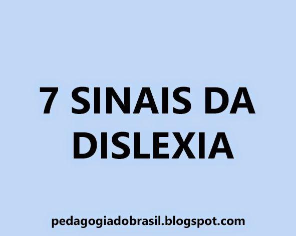 Pedagogia Brasil: Sete sinais de que o seu filho pode ter dislexia