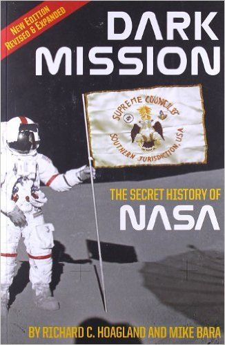 Dark Mission: The Secret History of NASA, Enlarged and Revised Edition: Richard C. Hoagland, Mike Bara: 9781932595482: Amazon.com: Books