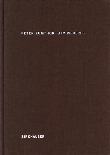 Atmospheres / Peter Zumthor