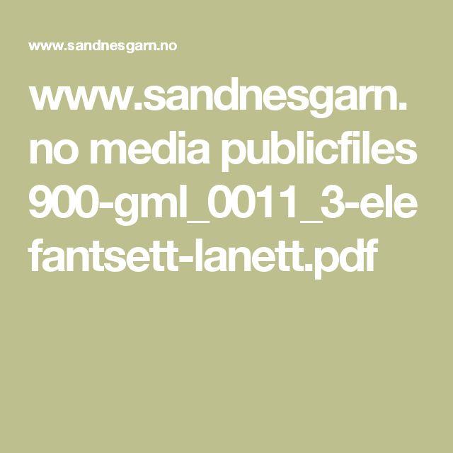 www.sandnesgarn.no media publicfiles 900-gml_0011_3-elefantsett-lanett.pdf