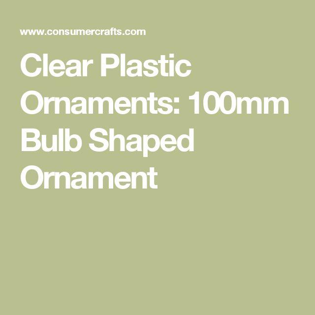 Clear Plastic Ornaments: 100mm Bulb Shaped Ornament