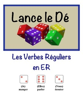 French Regular ER Verb Speaking Activity for Small Groups (Dice)