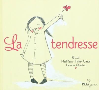 La Tendresse, par Lauranne Quentric et Bourvil