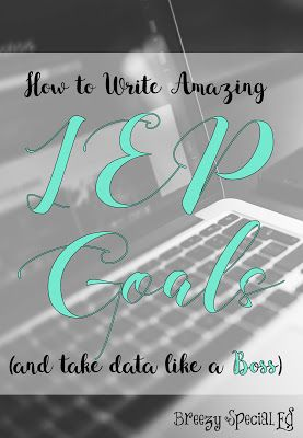 How to write IEP goals and collect data on those goals: The three questions you MUST ask before writing your goals!