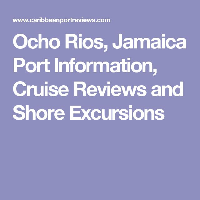 Ocho Rios, Jamaica Port Information, Cruise Reviews and Shore Excursions
