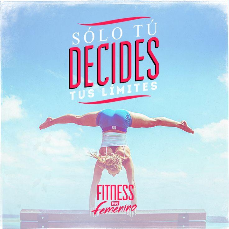 Sólo tú decides tus límites. Fitness en femenino.