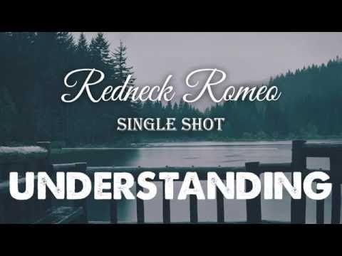 Relationship Advice - UNDERSTANDING: another Redneck Romeo Single Shot - YouTube