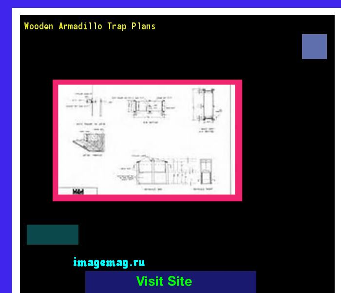 Wooden Armadillo Trap Plans 172601 - The Best Image Search