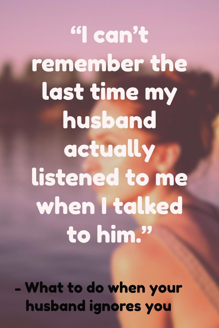 My Husband Ignores Me: Why and What Should I Do? | Husband