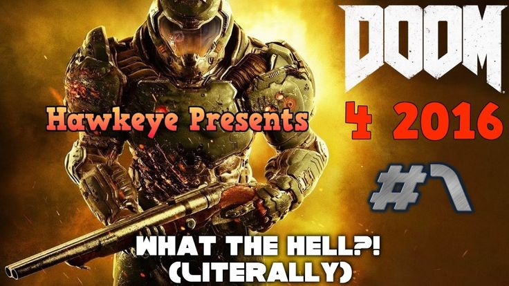 Doom 4 - 2016 - Episode #1 - What the Hell?! (Literally)