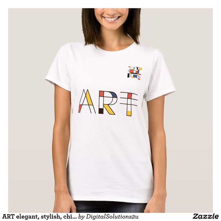 ART elegant, stylish, chic, and unique T-Shirt