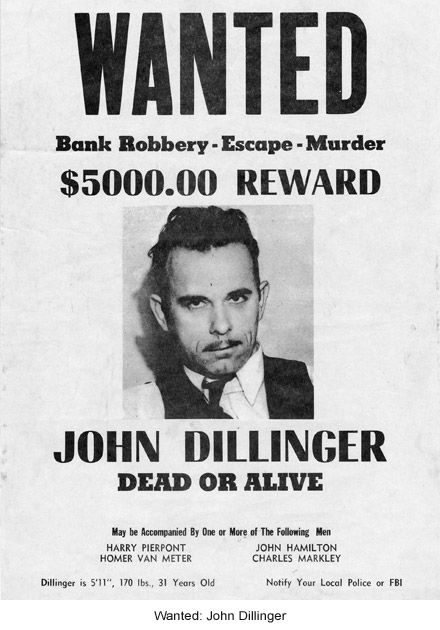 John Dillinger Wanted Poster - maybe we should consider doing this Again .... Then again it'd give crazy people an excuse to kill and say they thought it was someone else