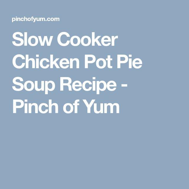 Slow Cooker Chicken Pot Pie Soup Recipe - Pinch of Yum
