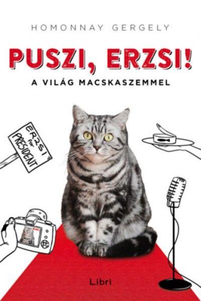 Könyv: Puszi, Erzsi! (Homonnay Gergely)