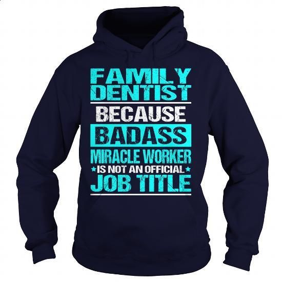 Awesome Tee For Family Dentist - #mens shirts #white shirts. BUY NOW => https://www.sunfrog.com/LifeStyle/Awesome-Tee-For-Family-Dentist-97647870-Navy-Blue-Hoodie.html?60505