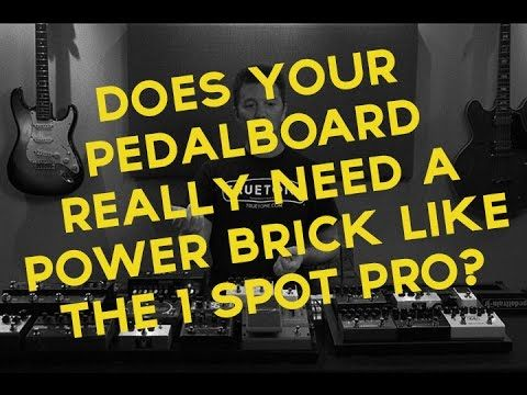 Does your pedalboard really need a power brick like the 1 SPOT Pro?